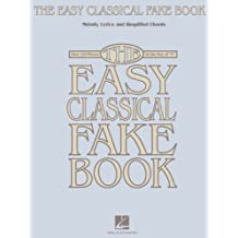"The Easy Classical Fake Book: Melody, Lyrics & Simplified Chords in the Key of ""C"""