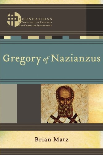 - Gregory of Nazianzus (Foundations of Theological Exegesis and Christian Spirituality)
