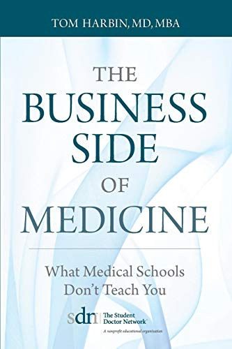 The Business Side of Medicine: What Medical Schools Don't Teach You (Best Primary Care Physician)