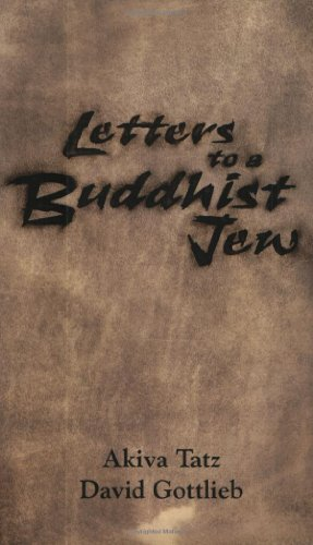 Letters to a Buddhist Jew, by David Gottlieb, Akiva Tatz