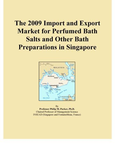 (The 2009 Import and Export Market for Perfumed Bath Salts and Other Bath Preparations in Singapore)