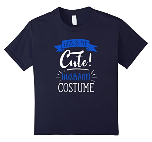 Last Minute Costume Ideas For Women (Kids Last Minute Costume Ideas - This is My Cute Husband T-Shirt 12 Navy)