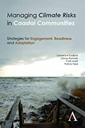 Managing Climate Risks in Coastal Communities: Strategies for Engagement, Readiness and Adaptation (Anthem Environment and Sustainability)