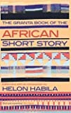 The Granta Book of the African Short Story, , 1847083331