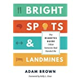 Adam Brown's acclaimed diaTribe column, Adam's Corner, has brought life-transforming diabetes tips to over 600,000 people since 2013. In this highly actionable guide, he shares the food, mindset, exercise, and sleep strategies that have had the bigge...