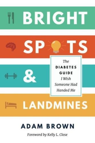Bright Spots & Landmines: The Diabetes Guide I Wish Someone Had Handed Me (Best Cure For Diabetes Type 2)