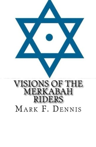 Visions of the Merkabah Riders: The Chariot of Fire