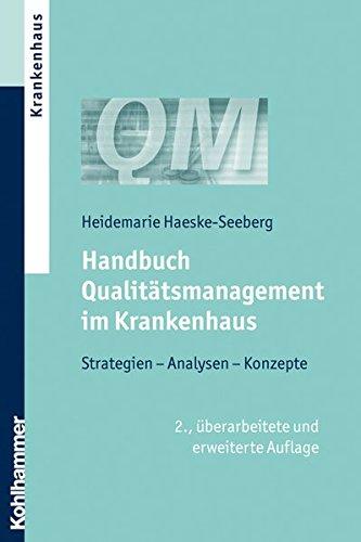 Handbuch Qualitätsmanagement im Krankenhaus: Strategien, Analysen, Konzepte