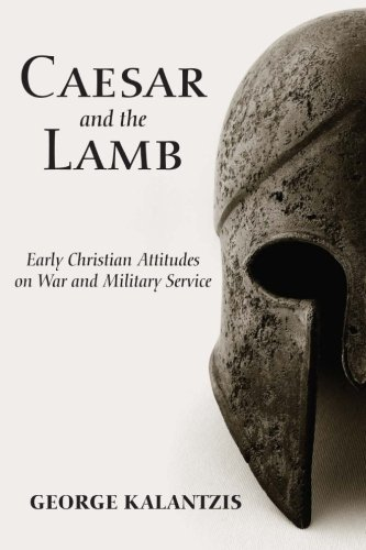 Caesar and the Lamb: Early Christian Attitudes on War and Military Service (Stupid Lamb)