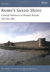 Rome's Saxon Shore: Coastal Defences of Roman Britain AD 250-500