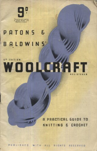 Patons & Baldwins Woolcraft A Practical Guide To Knitting And Crochet 13th Edition