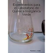 Experimentos Para El Laboratorio de Quimica Inorganica Verde (Spanish Edition)