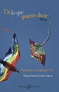 Di lo que quieres decir 2016: Antología de Siglemas 575 (Spanish Edition)