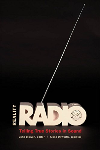 Reality Radio: Telling True Stories in Sound (Documentary Arts and Culture, Published in association with the Center for Documentary Studies at Duke University) by Brand: The University of North Carolina Press