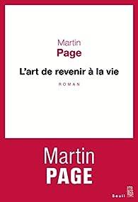 L'art de revenir à la vie par Martin Page