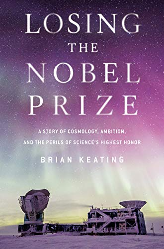 Losing the Nobel Prize: A Story of