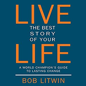 Live the Best Story of Your Life Audiobook