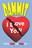 img - for Dammit I Love You book / textbook / text book