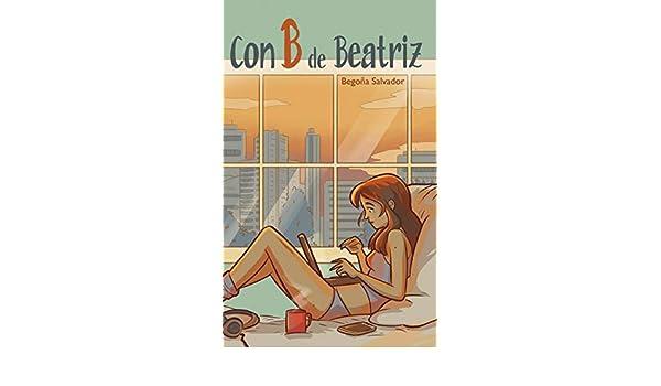 Con B de Beatriz (Spanish Edition) - Kindle edition by ...