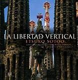La libertad vertical: Conversaciones sobre La Sagrada Familia (Arte Gran Formato)