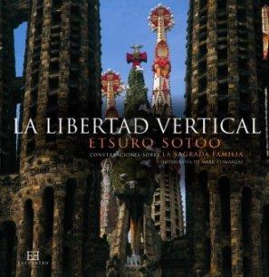 Descargar Libro La Libertad Vertical: Conversaciones Sobre La Sagrada Familia Etsuro Sotoo