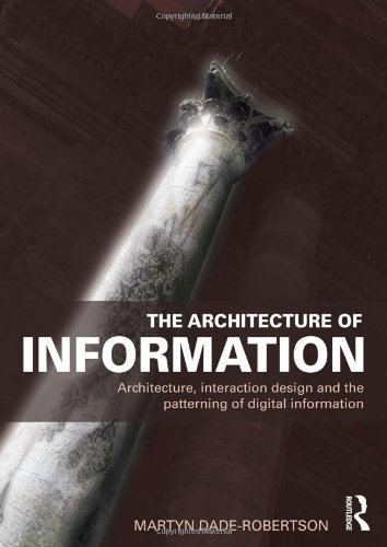 The Architecture of Information: Architecture,...