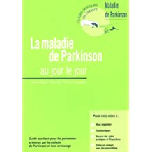 MALADIE DE PARKINSON AU JOUR LE JOUR (LA)