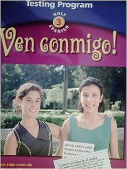 Book Holt Spanish 3 !Ven Conmigo! Testing Program