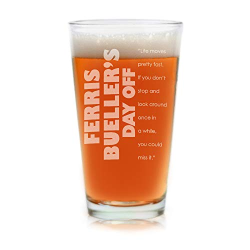 Movies On Glass - Premium Etched Ferris Bueller's Day Off Movie Engraved Logo Pint Beer Glass with Quote, Life Moves Pretty Fast. If You Don't Stop and Look Around Once in a While, You could miss it.