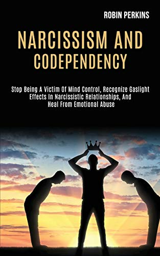Narcissism and Codependency: Stop Being a Victim of