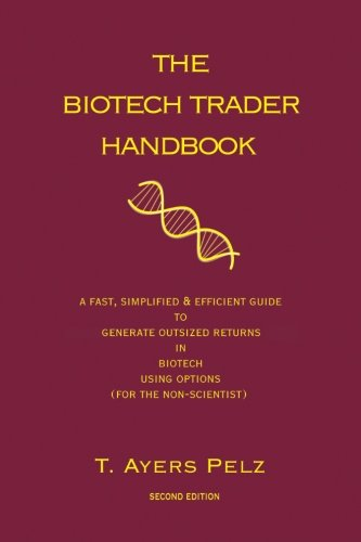 the-biotech-trader-handbook-2nd-edition-a-fast-simplified-efficient-guide-to-potentially-generate-ou