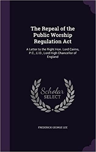 The Repeal Of The Public Worship Regulation Act A Letter To The