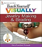 img - for Chris Franchetti Michaels: Teach Yourself Visually Jewelry Making & Beading (Paperback); 2007 Edition book / textbook / text book