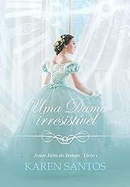 Uma Dama Irresistível: um romance da época da regência