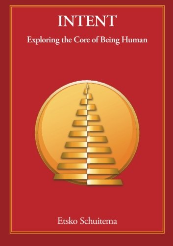 Read Online Intent: Exploring the Core of Being Human PDF