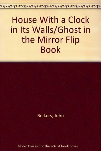 House With a Clock in Its Walls / Ghost in the Mirror Flip Book