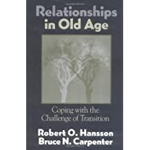Relationships in Old Age Coping with the Challenge of Transition