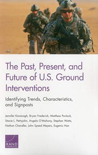 The Past, Present, and Future of U.S. Ground Interventions: Identifying Trends, Characteristics, and Signposts