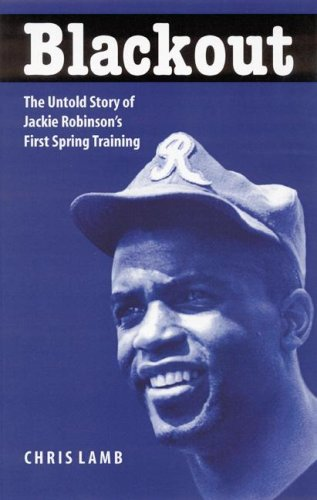 Download Blackout: The Untold Story of Jackie Robinson's First Spring Training ebook