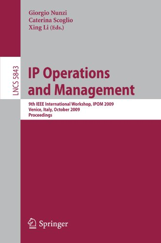 IP Operations and Management: 9th IEEE International Workshop, IPOM 2009, Venice, Italy, October 29-30, 2009, Proceedings (Lecture Notes in Computer - Optical Venice