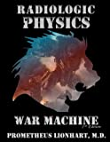 img - for Radiologic Physics - War Machine book / textbook / text book
