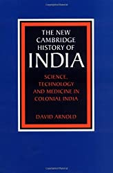 Science, Technology and Medicine in Colonial India: 3 (The New Cambridge History of India)