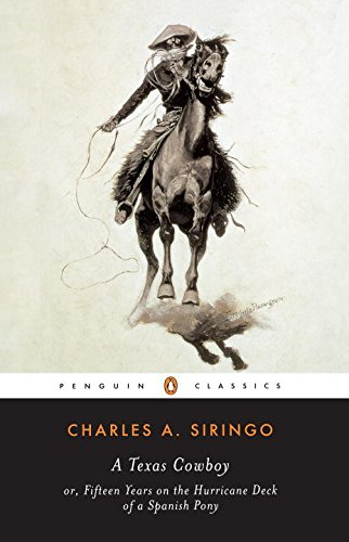 A Texas Cowboy: or, Fifteen Years on the Hurricane Deck of a Spanish Pony (Penguin Classics)