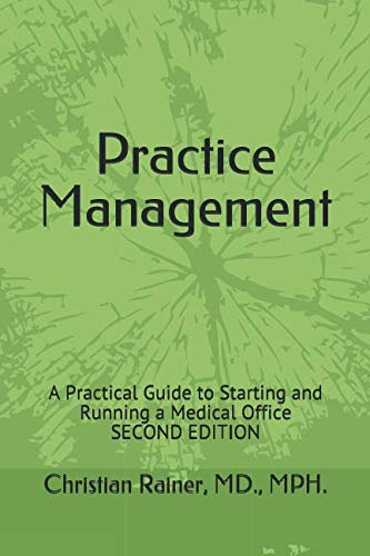 Practice Management: A Practical Guide to Starting and Running a Medical Office (Practice Management Medical)