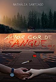 Amor Cor de Sangue: Vol. 1