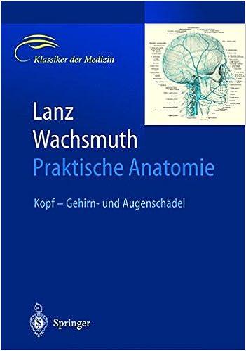 Lanz / Wachsmuth Praktische Anatomie: Kopf - Gehirn- und ...