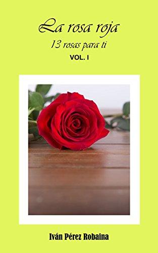La Rosa Roja 13 Rosas Para Ti Nº 1 Spanish Edition Kindle