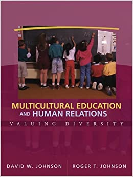 Multicultural Education and Human Relations: Valuing Diversity by David W. Johnson (2001-09-09)