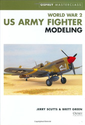 WWII US Army Fighter Modeling Masterclass (Osprey Modeling Masterclass)