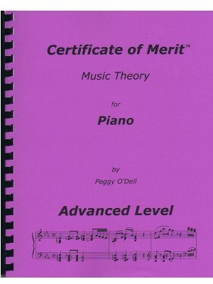 Certificate of Merit Music Theory for Piano Advanced Level: Peggy O ...